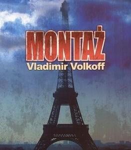 """""""Montaż"""" – autor: Vladimir Volkoff (powieść szpiegowska oparta na faktach)"""