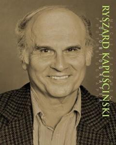R. Kapuściński, Fotobiografia