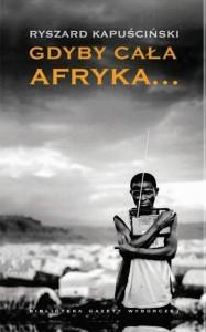 R. Kapuściński, Gdyby cała Afryka