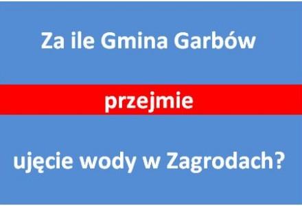 Na jakich warunkach Gmina Garbów przejmie kontrolę nad ujęciem wody w Zagrodach? W tej sprawie wskazana jest szczególna kontrola radnych nad działaniami wójta.