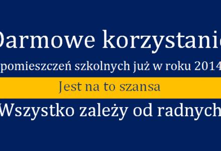 31.12.2013. Radna Agnieszka Nalewajek składa projekt uchwały dotyczący między innymi darmowego udostępniania pomieszczeń szkolnych grupom mieszkańców.
