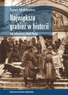 Jak rabowali bolszewicy. Książka Amerykanina ujawnia szokującą skalę sowieckiej grabieży