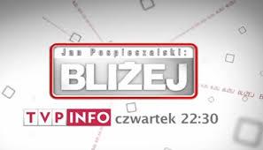 Już dzisiaj. Program Jana Pospieszalskiego. TVP INFO g. 22.30 [najlepszy program publicystyczny w TVP]