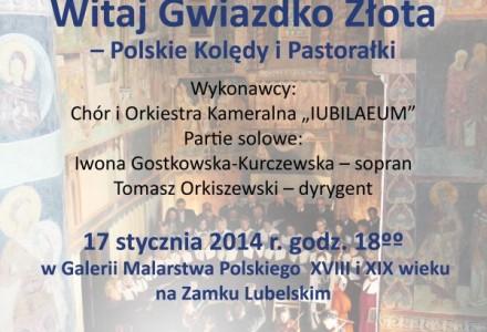 """""""Witaj Gwiazdo Złota"""" – Chór i Orkiestra Kameralna """"Iubilaeum"""" wykonają polskie kolędy i pastorałki na Zamku Lubelskim"""