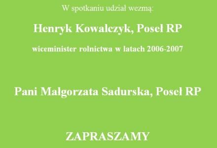 """""""Bieżąca sytuacja w kraju i w rolnictwie"""" – Zapraszamy na spotkanie z Posłami Małgorzatą Sadurską oraz Henrykiem Kowalczykiem"""