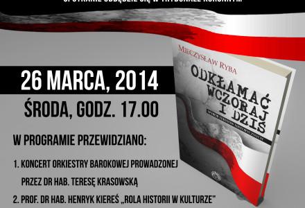 """Prof. Mieczysław Ryba, """"Odkłamać wczoraj i dziś"""". Konferencja poświęcona promocji książki – 26 marca 2014r. godz. 17.00 w Trybunale Koronnym. Zapraszamy."""
