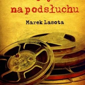 """""""Wojtyła na podsłuchu"""" – Marek Lasota [polecamy książki]"""