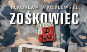 """""""Zośkowiec"""" – autor: Jarosław Wróblewski. Książka nominowana do Nagrody Literackiej miasta Warszawy"""