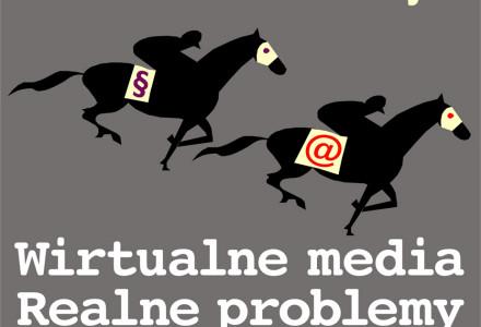 KONFERENCJA: Wirtualne media – realne problemy