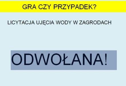 19 maja 2013 – informacja dnia: Licytacja ujęcia wody w Zagrodach odwołana!
