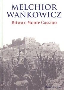 """Bitwa o Monte Cassino"" Melchiora Wańkowicza"