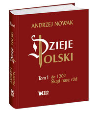 """""""Dzieje Polski"""" – tom 1 – autor: Andrzej Nowak  [polecamy]"""