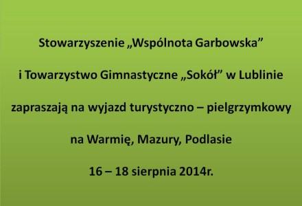 Wyjazd turystyczno-pielgrzymkowy na Warmię, Mazury, Podlasie. Zapraszamy 16-18 sierpnia 2014r.
