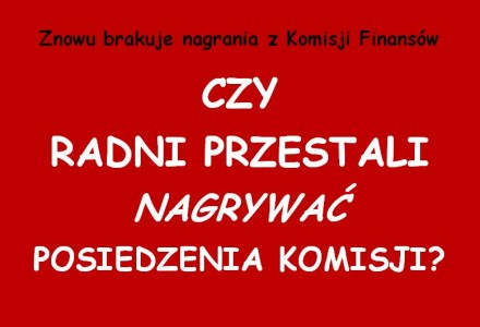 Czy podjęto świadomą decyzję o zaprzestaniu rejestrowania posiedzeń komisji rady gminy Garbów?