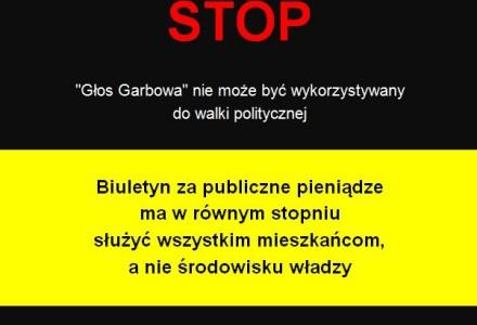 """Stop walce politycznej za publiczne pieniądze. Budowanie propagandy władzy i zwalczanie opozycji w """"Głosie Garbowa"""""""