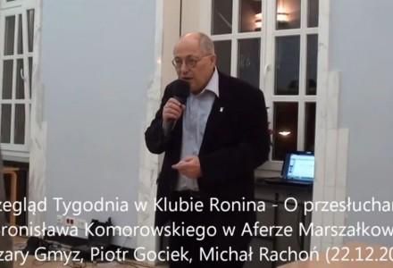 Przegląd Tygodnia w Klubie Ronina – o przesłuchaniu Bronisława Komorowskiego w Aferze Marszałkowej