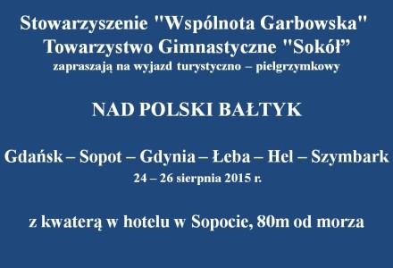 Polski Bałtyk. Wyjazd turystyczno – pielgrzymkowy. Zapraszamy 24-26 sierpnia 2015r.