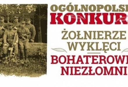 """Ruszyła IV edycja Ogólnopolskiego Konkursu """"Żołnierze Wyklęci – Bohaterowie Niezłomni"""""""