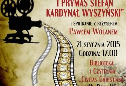 """Kino Duchowe – """"Jan Paweł II i Prymas Stefan Kardynał Wyszyński"""" – reż. Paweł Woldan. Projekcja filmu oraz spotkanie z reżyserem"""