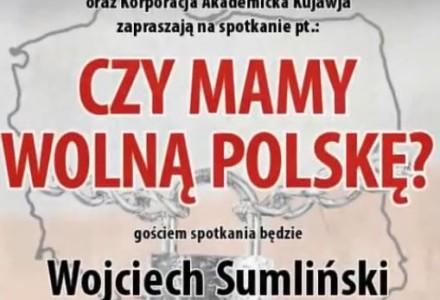 Czy mamy wolną Polskę? Spotkanie z Wojciechem Sumlińskim – część 1