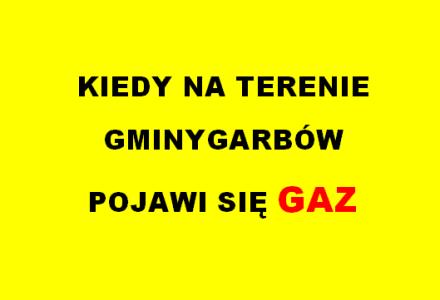 Czy gaz na terenie gminy Garbów pojawi się w 2015 r.? Obietnice i marzenia wójta a rzeczywistość