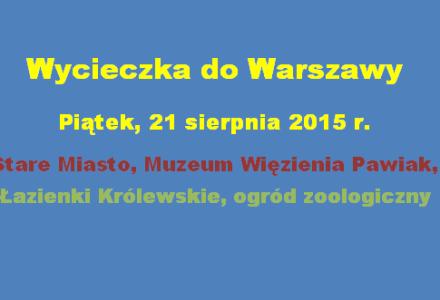 Wycieczka do Warszawy – piątek, 21 sierpnia 2015 r.