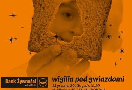Wigilia pod Gwiazdami – Bank Żywności w Lublinie zaprasza 15 grudnia 2015r. godz. 16.30