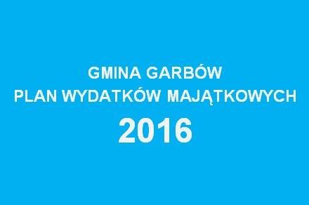 Gmina Garbów – planowane wydatki majątkowe na rok 2016 – 2,8 mln zł