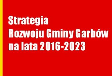 18 – 31 marca 2016 – Rozpoczęły sie konsultacje społeczne dotyczące Projektu Strategii Rozowoju Gminy Garbów na lata 2016-2023