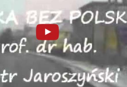 """""""Polska bez Polski…"""" – prof. dr hab. Piotr Jaroszyński"""
