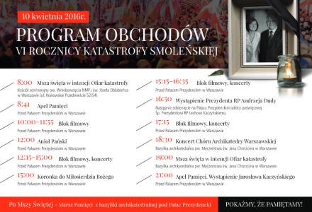 10 kwietnia 2016 r. – Program Obchodów VI Rocznicy Katastrofy Smoleńskiej