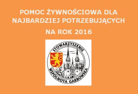 """Stowarzyszenie """"Wspólnota Garbowska"""" rozpoczyna zbieranie skierowań po pomoc żywnościową na 2016 r. Termin składania skierowań do 16 września 2016 r."""