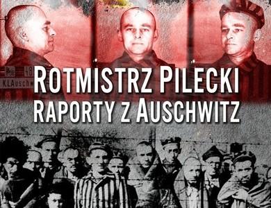Raporty Pileckiego: dokument zbrodni i bohaterstwa [posłuchaj w Radio Wnet]