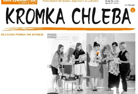 Kromka Chleba. Niecodziennik Banku Żywności w Lublinie. POPŻ 2014-2020.