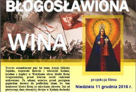 """""""Błogosławiona wina"""" – projekcja filmu: Bogucin, niedziela 11 grudnia 2016 r., godz. 17.30"""