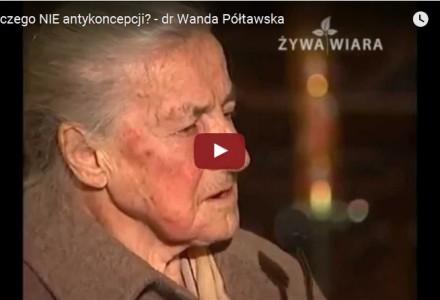 Dlaczego NIE antykoncepcji? – dr Wanda Półtawska