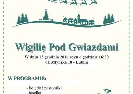 Wigilia Pod Gwiazdami – 13 grudnia 2016r. godz. 16.30 – Bank Żywności w Lublinie zaprasza na ul. Młyńską 18