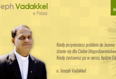 o. Joseph Vadakkel – rekolekcje – JEDLNIA – 18 lutego 2017 r. Polecamy!