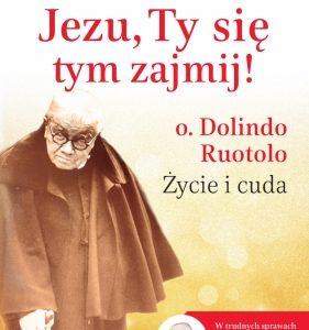 """Polecamy biografię Sługi Bożego Ks. Dolindo Ruotolo. """"Jezu, Ty się tym zajmij"""". Autor: Joanna Bątkiewicz-Brożek"""