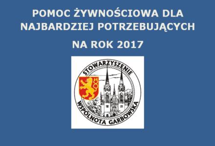 """""""Wspólnota Garbowska"""" kontynuuje realizację programu pomocy żywnościowej na 2017. Składanie skierowań do stowarzyszenia do 10 września 2017 r."""
