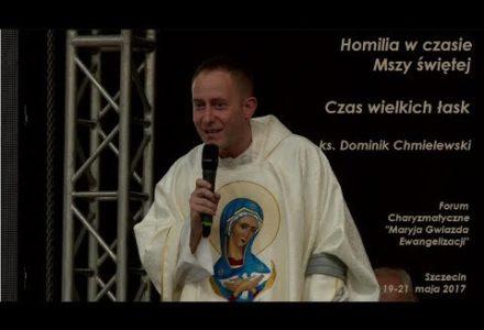 ks. Dominik Chmielewski – Czas wielkich łask