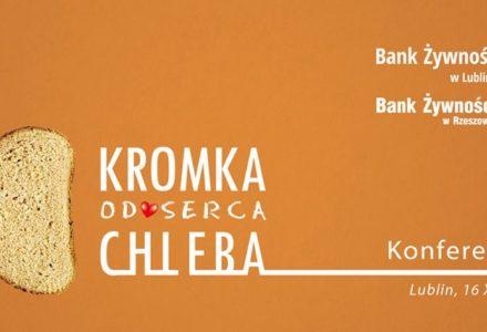 "Konferencja ""Kromka chleba od serca"". Lublin 16 października 2017 r."