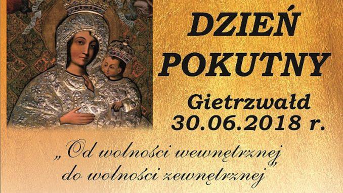 Dzień Pokutny w Sanktuarium MB Gietrzwałdzkiej – 30.06.2018