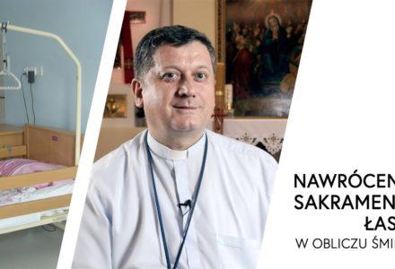 Świadectwa nawróceń w hospicjum – Ks. Janusz Kilar SAC