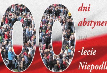 Sprawdzian z wolności i patriotyzmu. 100 dni abstynencji na 100-lecie odzyskania niepodległości Polski