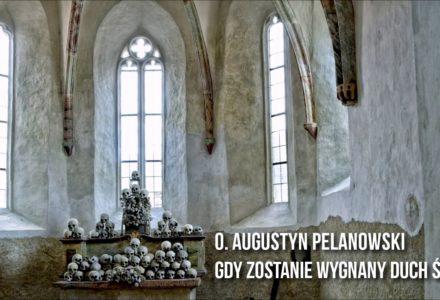O. Augustyn Pelanowski – Gdy zostanie wygnany Duch Święty