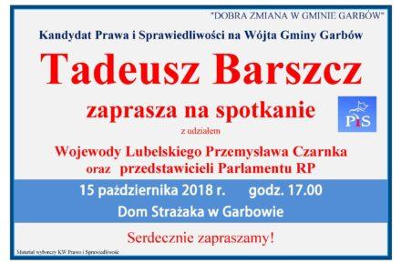 Tadeusz Barszcz zaprasza na spotkanie z wyborcami z udziałem Wojewody Lubelskiego i Posłów RP