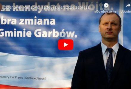 """""""Szanowni Państwo!"""" Tadeusz Barszcz zaprasza wszystkich zwolenników dobrej zmiany do udziału w wyborach . Wybierzmy rozwój i dobrą zmianę! [wideo]"""