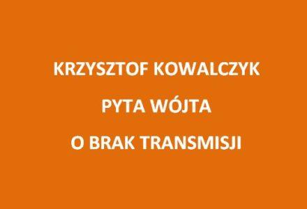 Krzysztof Kowalczyk z Kukiz'15 pyta wójta Firleja o niezrealizowaną transmisję z obrad rady gminy Garbów [list]