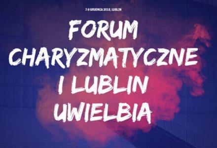 Forum Charyzmatyczne Archidiecezji Lubelskiej. 7-9 grudnia 2018